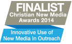 Finalist Christian New Media Awards 2014 - Innovative Use of New Media In Outreach